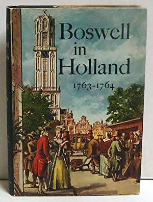 Boswell in Holland 1763-1764: Pottle, Frederick A. (Ed)