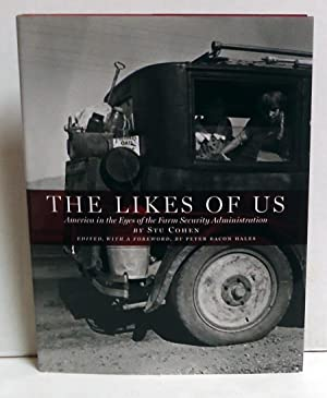The Likes of Us: America in the Eyes of the Farm Security Administration: Cohen, Stuart