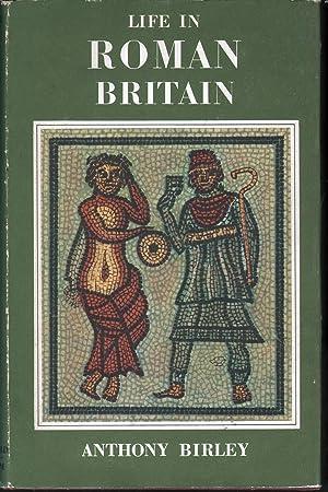 Life in Roman Britain: Birley, Anthony