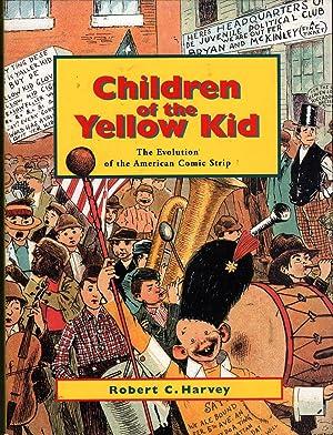 Children of the Yellow Kid: The Evolution of the American Comic Strip: Harvey, Robert C.;Walker, ...