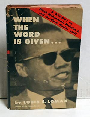 When the Word is Given.: Lomax, Louis E.