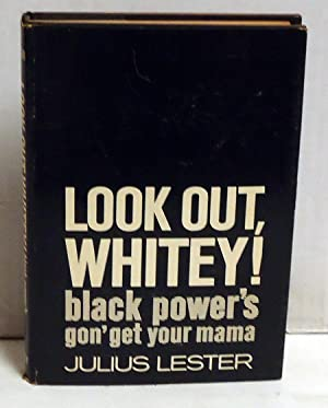 Look Out, Whitey! Black Power's Gon' Get Your Mama