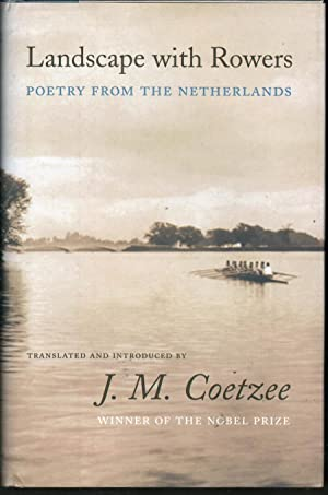 Landscape With Rowers: Poetry from the Netherlands: Coetzee, J.M., Ed.