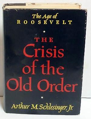 The Crisis of the Old Order 1919-1933 (The Age of Roosevelt, Vol. 1): Schlesinger, Arthur M. Jr.