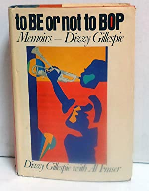 To Be or Not to Bop: Gillespie, Dizzy; Fraser, Al