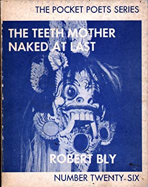 The Teeth Mother Naked at Last: Bly, Robert