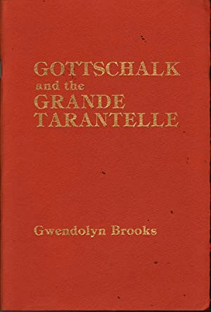 Gottschalk and the Grande Tarantelle: Brooks, Gwendolyn