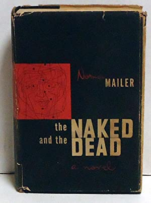 The Naked and the Dead: Mailer, Norman, Mervyn Kurlansky and Jon Narr