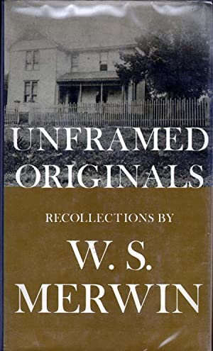 Unframed Originals: Recollections: Merwin, W.S.