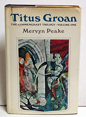 Titus Groan (The Gormenghast Trilogy, Vol. 1): Peake, Mervyn