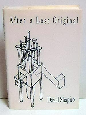 After A Lost Original: A Book of Poems: Shapiro, David
