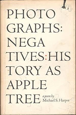 Photographs: Negatives: History as Apple Tree: Harper, Michael