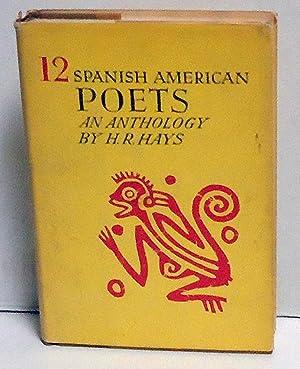 12 Spanish American Poets: Hays, H.R., Ed.