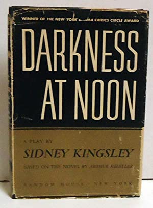 Darkness At Noon: A Play: Kingsley, Sidney