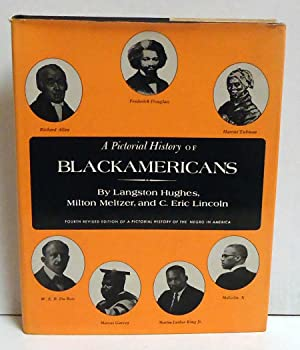 A Pictorial History of Blackamericans: Hughes, Langston, Milton Meltzer and C. Eric Lincoln