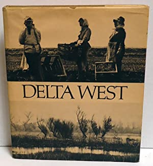 Delta West: The Land and People of the Sacramento-San Joaquin Delta: Minick, Roger with Dave Bohn