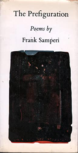 The Prefiguration: Poems: Samperi, Frank
