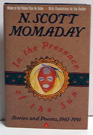 In the Presence of the Sun: Stories and Poems, 1961-1991: Momaday, N. Scott