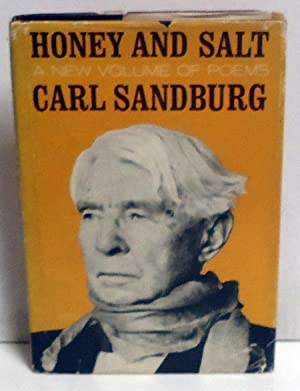 Honey and Salt: A New Volume of Poems: Sandburg, Carl