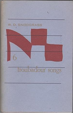 Six Troubadour Songs: Snodgrass, W.D.
