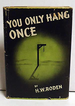 You Only Hang Once: Roden, H.W.