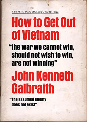 How to Get Out of Vietnam: Galbraith, John Kenneth