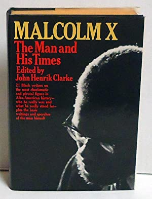 Malcolm X: The Man and His Times: Clarke, John Henrik, ed.