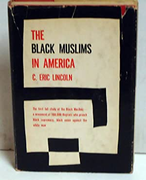 The Black Muslims in America: Lincoln, C. Eric