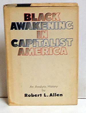 Black Awakening in Capitalist America: An Analytic History