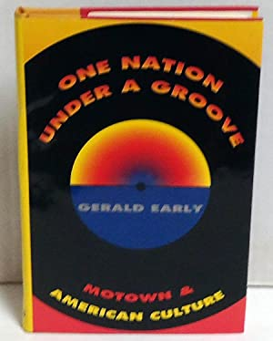 One Nation Under A Groove: Motown & American Culture: Early, Gerald