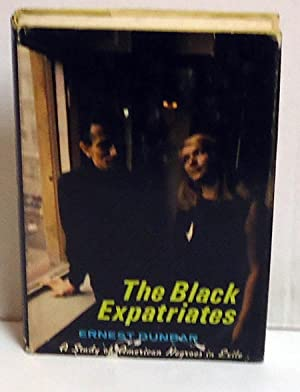 The Black Expatriates: A Study of American Negroes in Exile: Dunbar, Ernest