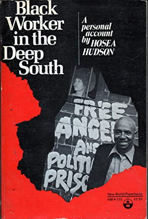 Black Worker in the Deep South: A Personal Account: Hudson, Hosea
