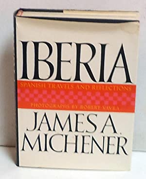 Iberia: Spanish Travels and Reflections: Michener, James A.