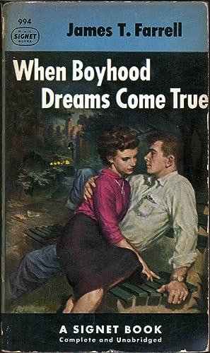 When Boyhood Dreams Come True: Farrell, James T.