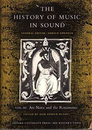 Ars Nova and the Renaissance, 1350-1540: Hughes, Dom Anselm, Ed.