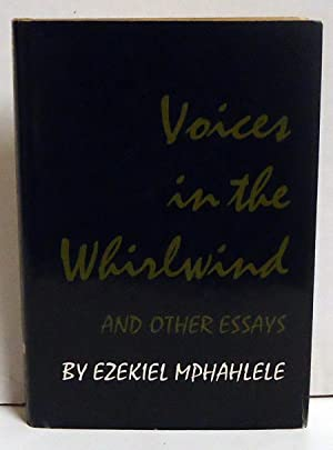 Voices in the Whirlwind and Other Essays: Mphahlele, Ezekiel
