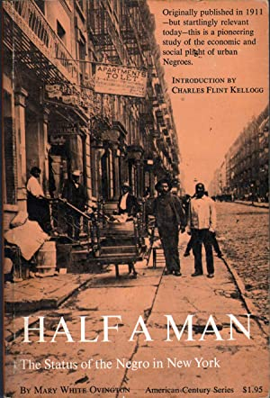 Half A Man: The Status of the Negro in New York: Ovington, Mary White