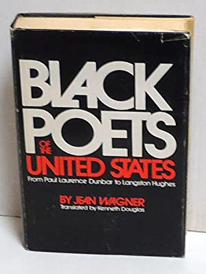 Black Poets of the United States: From Paul Laurence Dunbar to Langston Hughes: Wagner, Jean