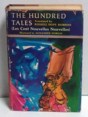 The Hundred Tales (Les Cent Nouvelles Nouvelles): Robbins, Rossell Hope, Trans.