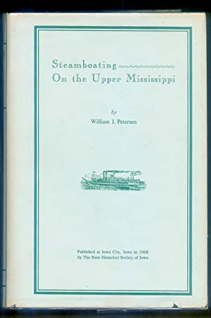 Steamboating On the Upper Mississippi: Petersen, William J.