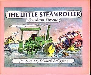 The Little Steamroller: Greene, Graham; Ardizzone, Edward
