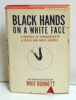 Black Hands on a White Face: A Timepiece of Experiences in a Black and White America -- An ...