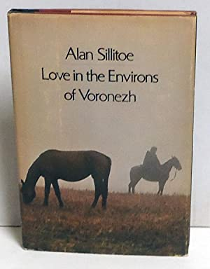 Love in the Environs of Voronezh: Sillitoe, Alan