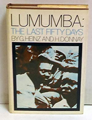 Lumumba: The Last Fifty Days: Heinz, G. and