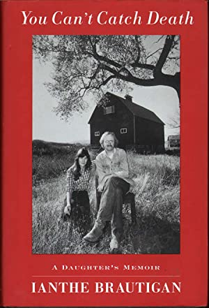 You Can't Catch Death: A Daughter's Memoir: Brautigan, Ianthe
