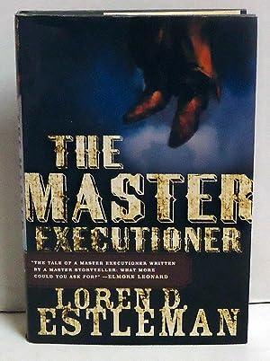 The Master Executioner: Estleman, Loren D.
