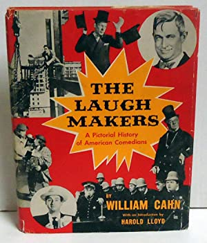 The Laugh Makers: A Pictorial History of American Comedians: Cahn, William