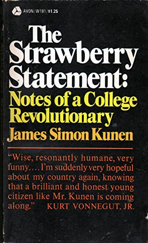 The Strawberry Statement: Notes of a College Revolutionary: Kunen, James Simon