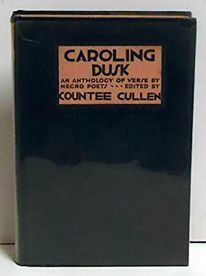 Caroling Dusk: An Anthology of Verse By Negro Poets: Cullen, Countee, ed.