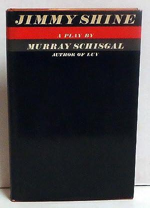Jimmy Shine: A Play: Schisgal, Murray